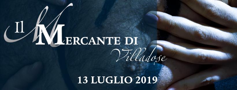 IL MERCANTE DI VILLADOSE - 13 LUGLIO