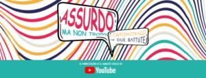 ASSURDO MA NON TROPPO - la webserie di zagreo